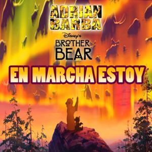 """Adrián Barba - En Marcha Estoy (From """"Tierra De Osos"""")"""