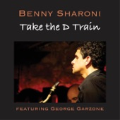 George Garzone;Benny Sharoni - Take the D Train (feat. George Garzone)