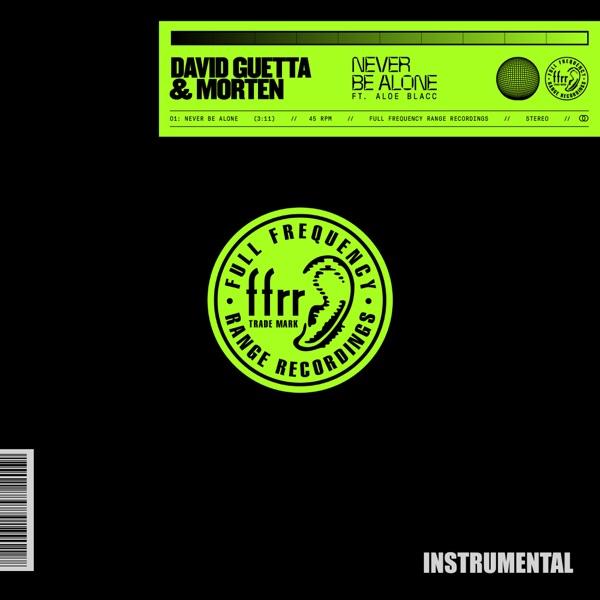 David Guetta & MORTEN - Never Be Alone (feat. Aloe Blacc) [Instrumental] [Extended]