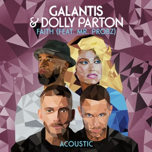 Galantis & Dolly Parton - Faith feat. Mr. Probz [Acoustic]