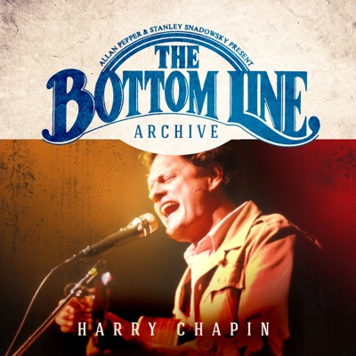 The Bottom Line Archive Series: (Live) - Harry Chapin