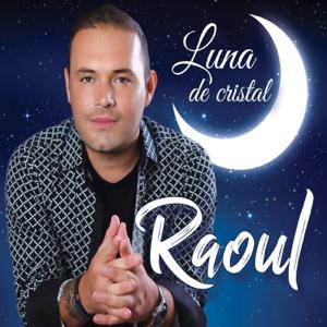 Raoul - Luna De Cristal