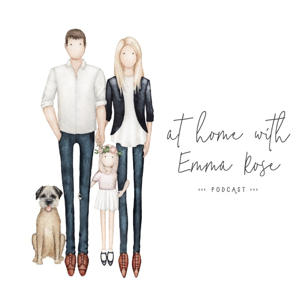 At Home With Emma Rose Podcast