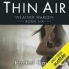 Thin Air: Weather Warden, Book 6 (Unabridged)