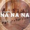 Na Na Na by Now United iTunes Track 1