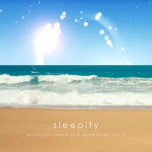 Sleepify - Music for Sleep and Relaxation, Vol. 2