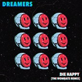 The Wombats;Dreamers - Die Happy (The Wombats Remix)