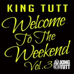 Welcome to the Weekend, Vol. 3 (DJ Mix)