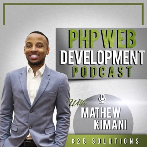 PHP Web Development Podcast with Mathew Kimani.