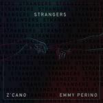 Emmy Perino & Z'cano - Strangers