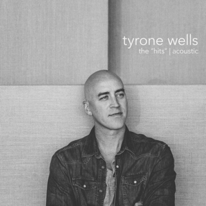 """Tyrone Wells - The """"Hits""""  Acoustic"""