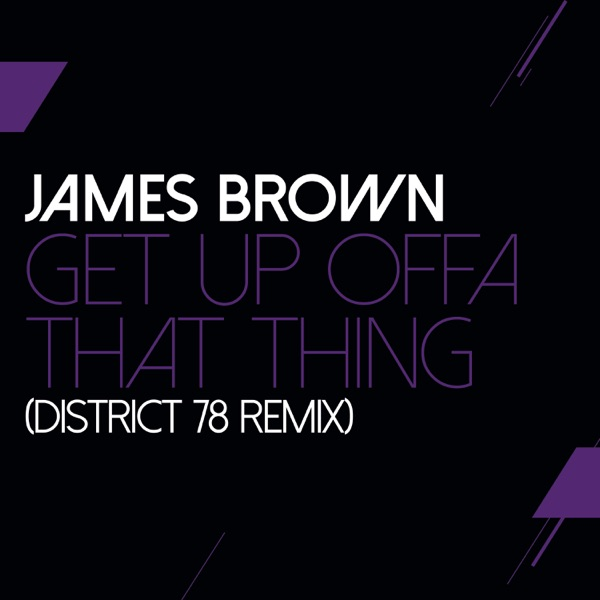 Get Up Offa That Thing (District 78 Remix)
