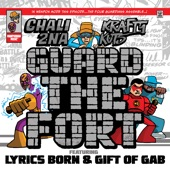 Chali 2na & Krafty Kuts featuring Lyrics Born & Gift of the Gab - Guard The Fort (Radio Edit) feat. Lyrics Born,Gift of the Gab