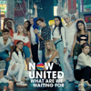 What Are We Waiting For - Now United mp3