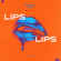 Lips Lips - Brianna & 3RIN
