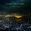 Light The Light by RADWIMPS