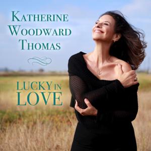 Katherine Woodward Thomas - Lucky in Love