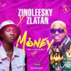 Money (feat. Zlatan) - Zinoleesky