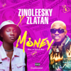 Money (feat. Zlatan) - Zinoleesky