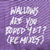Wallows - Are You Bored Yet? (feat. Clairo) [Sachi of Joy Again Remix] artwork