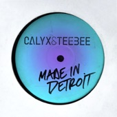 Calyx & TeeBee - Made in Detroit