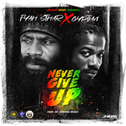 Never Give Up - Fyah Sthar & Gyptian - Fyah Sthar & Gyptian