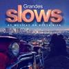 Grandes Slows - as Músicas da Nossa Vida