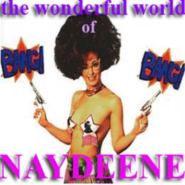 The Wonderful World of Naydeene