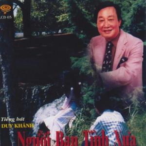 Duy Khánh - Tiếng hát Duy Khánh - Người bạn tình xưa (Cali Music CD 005)