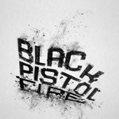 Black Pistol Fire - Run Rabbit Run