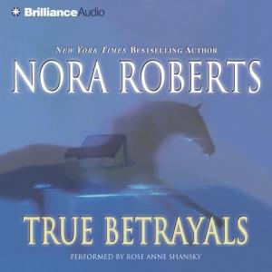 True Betrayals - Nora Roberts audiobook, mp3