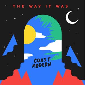 Coast Modern - The Way It Was