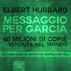 Elbert Hubbard - Messaggio per Garcia artwork