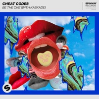 Be The One - CHEAT CODES-KASKADE