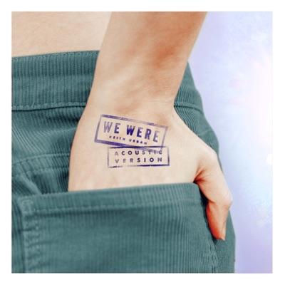 We Were (Acoustic Version) - Single - Keith Urban