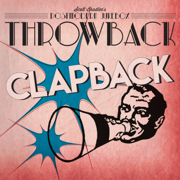 Throwback Clapback - Scott Bradlee's Postmodern Jukebox - Scott Bradlee's Postmodern Jukebox