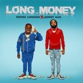 Peewee Longway;Money Man - Long Money