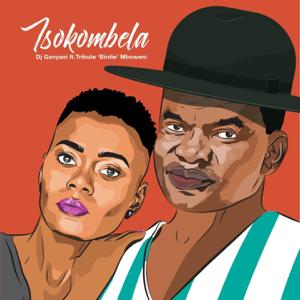 """DJ Ganyani - Tsokombela feat. Tribute """"Birdie"""" Mboweni"""