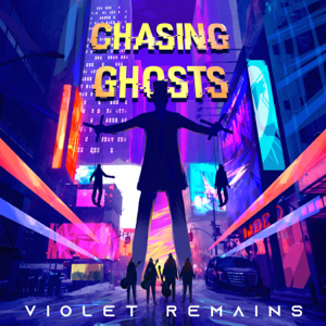 Violet Remains - Chasing Ghosts