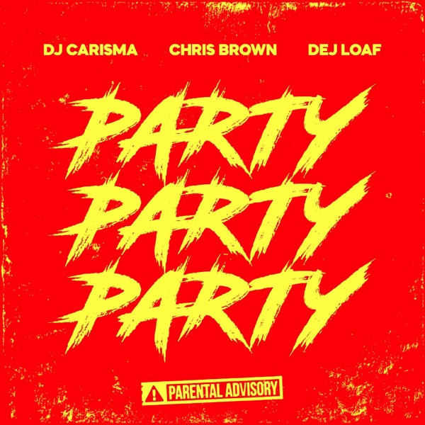 Party Party Party (feat. Chris Brown & Dej Loaf) - Single