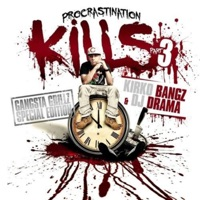 Procrastination Kills 3 (Hosted By DJ Drama) Mp3 Download