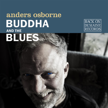 Buddha and the Blues Anders Osborne album songs, reviews, credits
