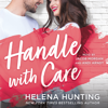 Helena Hunting - Handle With Care  artwork