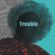 Trouble (feat. Max Fane) - Varmix