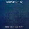 Kristine W - Feel What You Want (Our Tribe Vocal Mix) artwork