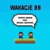 Patryk Kumór - Wakacje 99 (feat. Michał Szczygieł) artwork