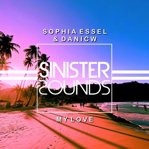 Sophia Essél & DaniCW - My Love