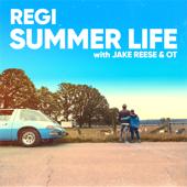 Summer Life (feat. Jake Reese & OT) - Regi