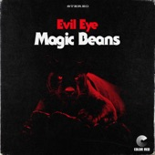 The Magic Beans - Evil Eye (Color Red Music)