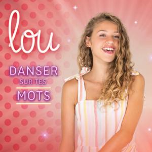 Lou - Danser sur tes mots (Version deluxe)